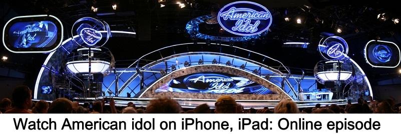 The way to Watch American idol on iPhone, iPad